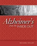 img - for Richard Taylor: Alzheimer's from the Inside Out (Paperback); 2006 Edition book / textbook / text book