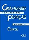 echange, troc Maïa Grégoire - Grammaire progressive du français, niveau intermédiaire : Corrigés