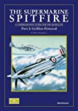 img - for SUPERMARINE SPITFIRE, THE: Part 2: Griffon-Powered (Pt. 2) book / textbook / text book