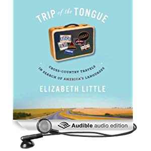 Trip of the Tongue: Cross-Country Travels in Search of America's Languages (Unabridged)
