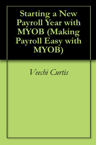 Starting a New Payroll Year with MYOB (Making Payroll Easy with MYOB)