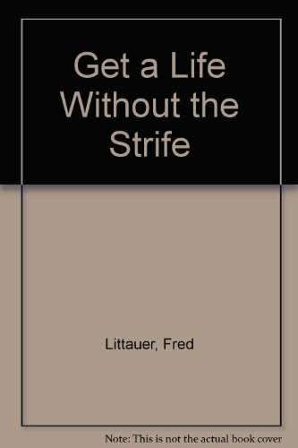 Get a Life Without the Strife