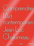 echange, troc Jean-Luc Chalumeau - Comprendre l'art contemporain