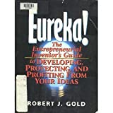 Eureka!: The Entrepreneurial Inventor