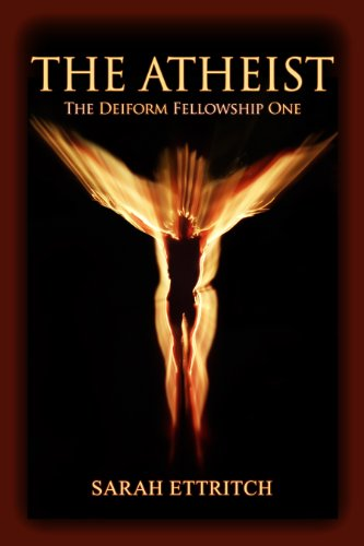 The Atheist (The Deiform Fellowship Book 1)