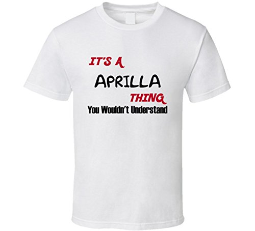 aprilla-its-a-thing-you-wouldnt-understand-name-t-shirt-xl-white