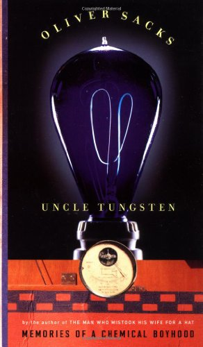 Uncle Tungsten: Memories of a Chemical Boyhood: Oliver Sacks: 9780375404481: Amazon.com: Books