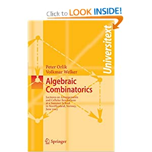 Algebraic Combinatorics: Lectures at a Summer School in Nordfjordeid, Norway, June 2003 (Universitext) Gunnar Floystad, Peter Orlik, Volkmar Welker
