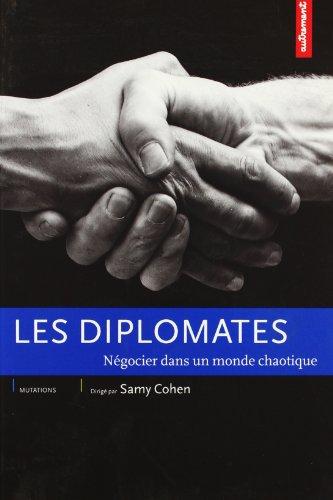 Les Diplomates : Négocier dans un monde chaotique