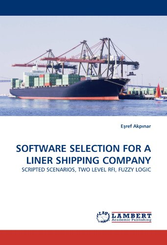 SOFTWARE SELECTION FOR A LINER SHIPPING COMPANY: SCRIPTED SCENARIOS, TWO LEVEL RFI, FUZZY LOGIC
