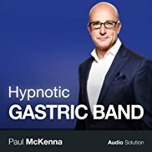 Hypnotic Gastric Band  by Paul McKenna Narrated by Paul McKenna