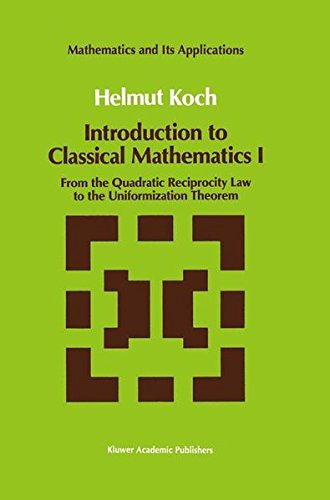 Introduction to Classical Mathematics I: From the Quadratic Reciprocity Law to the Uniformization Theorem (Mathematics a