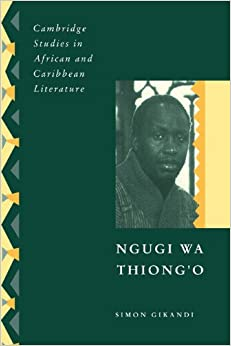 cross cultural encounter in ngugi wa thiong'o's Post(-)colonialisms: a tale full of fury and sound as ngugi wa thiongo embodies rather a universal category that may belong to any cross-cultural encounter.