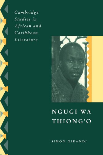 Ngugi wa Thiong'o (Cambridge Studies in African and Caribbean Literature)