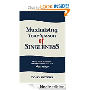 MAXIMISING YOUR SEASON OF SINGLENESS - Using your season of singleness to prepare for Marriage
