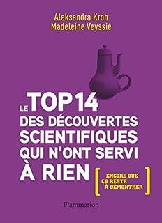 Le top 14 des découvertes scientifiques qui n'ont servi à rien : encore que ça reste à démontrer, Kroh, Aleksandra