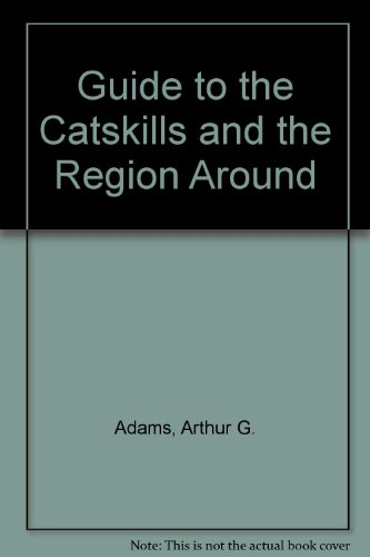 Guide to the Catskills and the Region Around