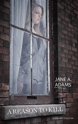 A Reason to Kill (A Rina Martin Mystery), Jane A. Adams