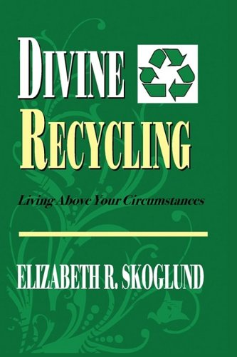 Divine Recycling: Living Above Your Circumstances