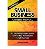 img - for [ The Official Small Business Owners Manual Brown, Larry ( Author ) ] { Paperback } 2007 book / textbook / text book