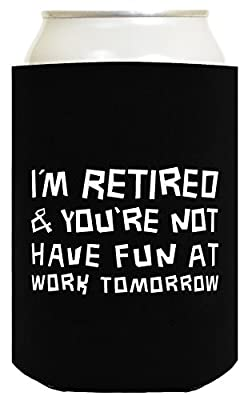 I'm Retired You're Not Funny Retiree Gift Multi Pack Can Coolies Drink Coolers