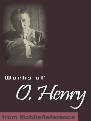 Works of O. Henry. (100+ Works). Including The Ransom of Red Chief, The Cop and the Anthem, The Gift of the Magi, A Retrieved Reformation, After Twenty ... & more.