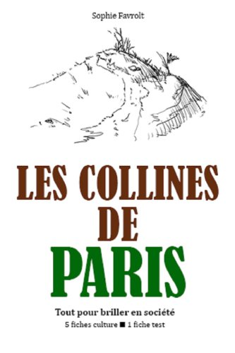Couverture du livre Les Collines de Paris - Tout pour briller en société