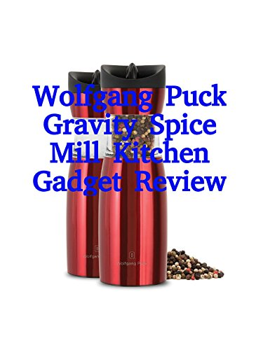 Review: Wolfgang Puck Gravity Spice Mill Kitchen Gadget Review