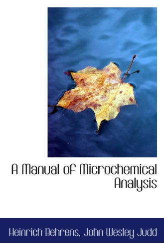 A Manual of Microchemical Analysis