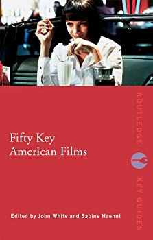 fifty key american films (routledge key guides) - sabine haenni and john white