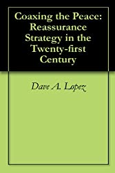 Coaxing the Peace: Reassurance Strategy in the Twenty-first Century