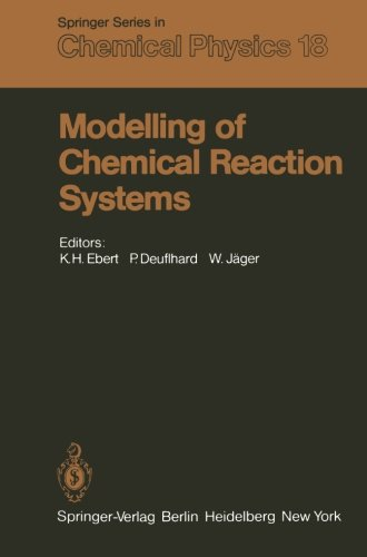 Modelling Of Chemical Reaction Systems: Proceedings Of An International Workshop, Heidelberg, Fed. Rep. Of Germany, September 1-5, 1980 (Springer Series In Chemical Physics)