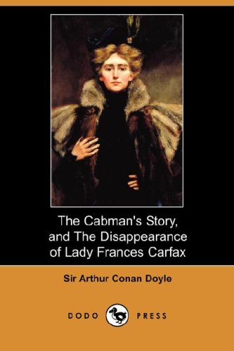 the-cabmans-story-and-the-disappearance-of-lady-frances-carfax-dodo-press