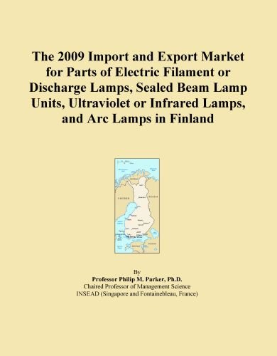 The 2009 Import And Export Market For Parts Of Electric Filament Or Discharge Lamps, Sealed Beam Lamp Units, Ultraviolet Or Infrared Lamps, And Arc Lamps In Finland