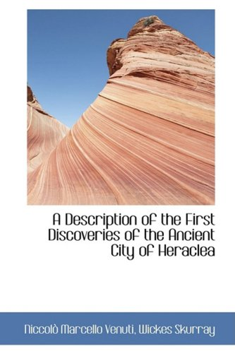 A Description of the First Discoveries of the Ancient City of Heraclea