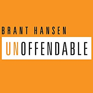 Unoffendable: How Just One Change Can Make All of Life Better Audiobook