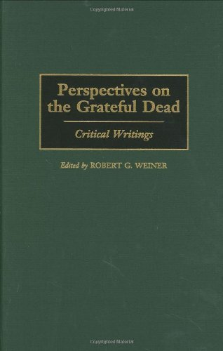 Robert Weiner Perspectives on the Grateful Dead: Critical Writings