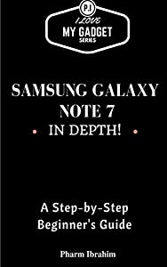 Samsung Galaxy Note 7 In Depth!: A Step-by-Step Guide