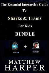 The Essential Interactive Guide To Sharks & Trains For Kids Bundle (Books For Kids) (English Edition)