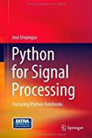Python for Signal Processing: Featuring IPython Notebooks Front Cover