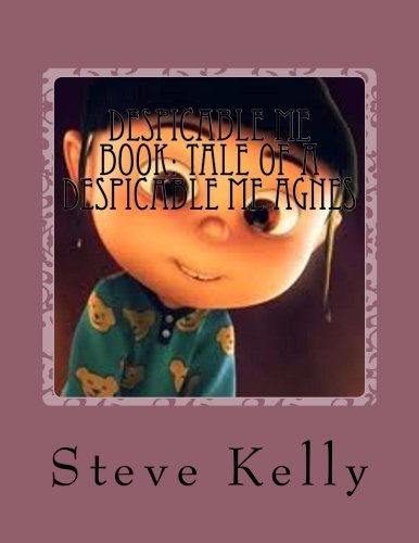 Despicable-Me-Book-Tale-of-a-Despicable-Me-Agnes-A-Fan-Fiction-of-Despicable-Me-Volume-2
