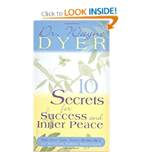 10 Secrets for Success and Inner Peace - Dr. Wayne W. Dyer
