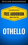 Othello: By William Shakespeare - Illustrated (Free Audiobook + Unabridged + Original + E-Reader Friendly)