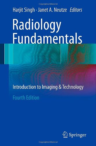 Radiology Fundamentals: Introduction to Imaging & Technology (4th edition)