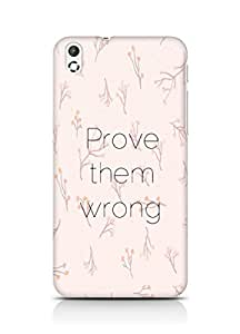 AMEZ prove them wrong Back Cover For HTC Desire 816
