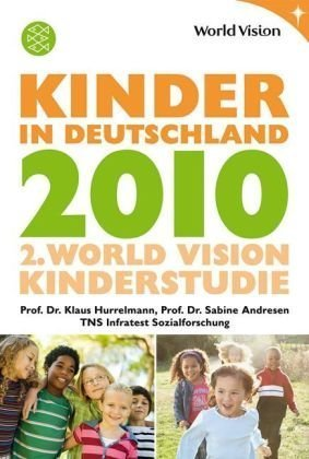 Kinder in Deutschland 2010: 2. World Vision Kinderstudie