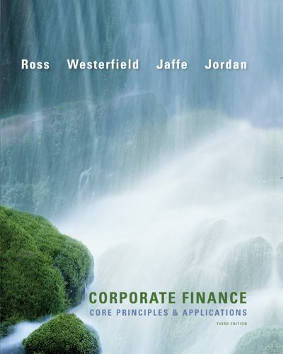 Corporate Finance: Core Principles and Applications (McGraw-Hill/Irwin Series in Finance, Insurance and Real Estate)