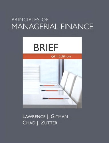 Principles of Managerial Finance, Brief (6th Edition)