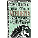 Vendetta: American Express and the smering of banking rival Edmond Safra: American Express and the Smearing of Banking Rival Edmond Safra
