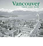 img - for [ Vancouver (Then & Now (Thunder Bay Press)) [ VANCOUVER (THEN & NOW (THUNDER BAY PRESS)) ] By Mansbridge, Francis ( Author )Apr-27-2010 Hardcover book / textbook / text book